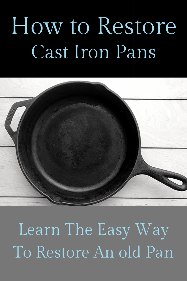 How to Restore Old Cast Iron Pans