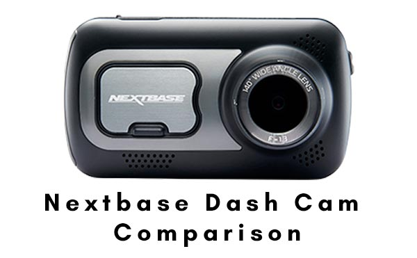 Nextbase Dash Cam Comparisions